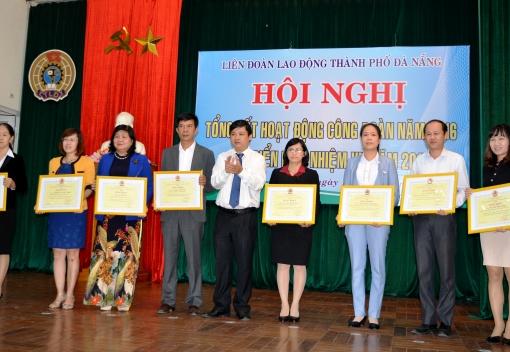 Công đoàn thành phố Đà Nẵng: Dẫn đầu cụm thi đua 5 thành phố trực thuộc trung ương năm 2016.