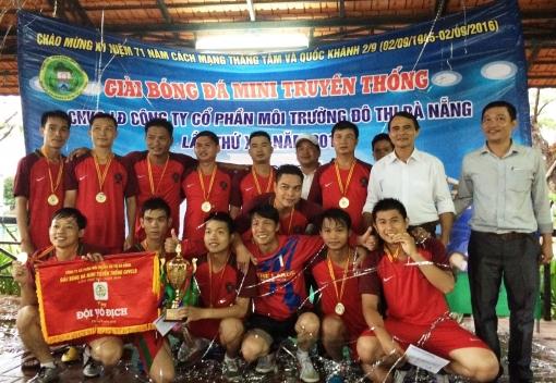 Bế mạc Giải bóng đá Mini truyền thống CNVCLĐ  Công ty CP Môi trường Đô thị Đà Nẵng lần thứ XIV năm 2016