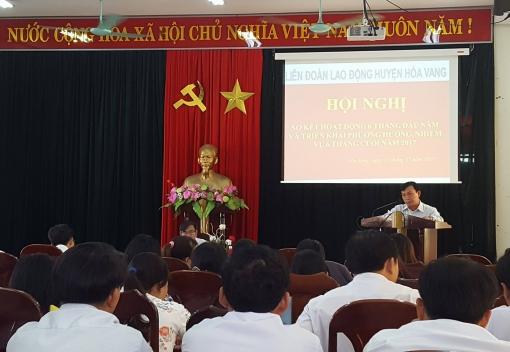 Hòa Vang: hội nghị sơ kết hoạt động Công đoàn 6 tháng đầu năm