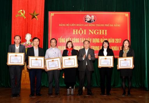 Đảng bộ Liên đoàn Lao động thành phố Đà Nẵng tổng kết công tác Đảng 2017 & triển khai Nghị quyết TW 6 (Khóa XII)