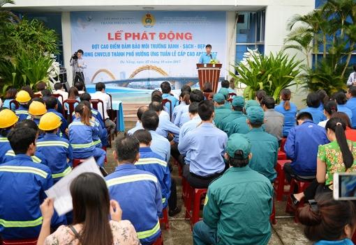 CNVCLĐ thành phố Đà Nẵng hưởng ứng Phong trào Ngày Chủ nhật Xanh – Sạch – Đẹp phục vụ Tuần lễ Cấp cao Apec 2017