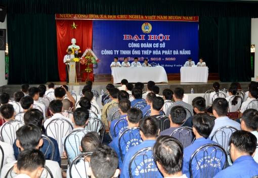 Công ty TNHH Ống Thép Hòa Phát Đà Nẵng Đại hội Công đoàn cơ sở lần thứ I (Nhiệm kỳ 2016-2021)