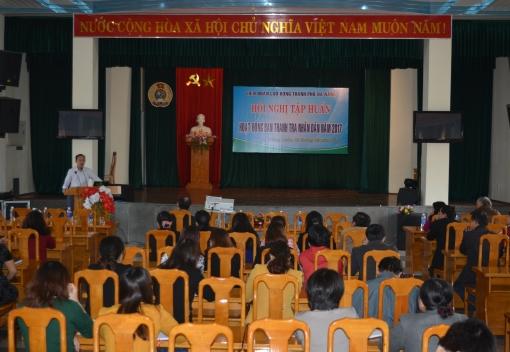 Liên đoàn Lao động thành phố Đà Nẵng tập huấn hoạt động Thanh tra nhân dân.
