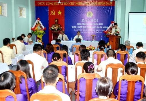 Đại hội Công đoàn Trung tâm huấn luyện thể thao Quốc gia Đà Nẵng lần thứ III