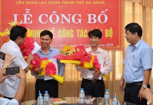 Liên đoàn Lao động thành phố Đà Nẵng: Công bố quyết định về công tác cán bộ