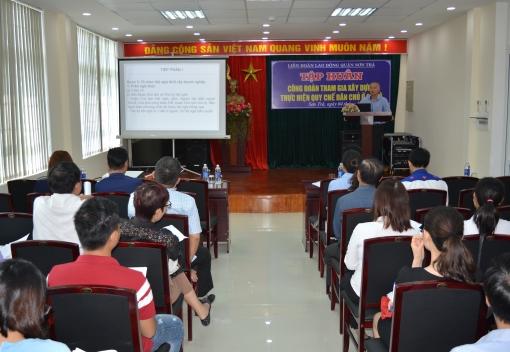 Liên đoàn Lao động quận Sơn Trà tập huấn Công đoàn tham gia thực hiện Quy chế dân chủ tại cơ sở