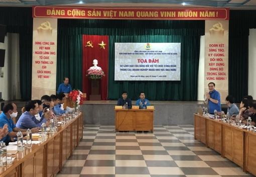 Tọa đàm về sự lãnh đạo của Đảng đối với tổ chức Công đoàn trong các doanh nghiệp khu vực ngoài nhà nước