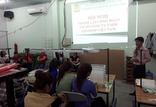 Thành lập CĐCS Công ty TNHH Lovepop Việt Nam theo Điều 17, Điều lệ Công đoàn Việt Nam