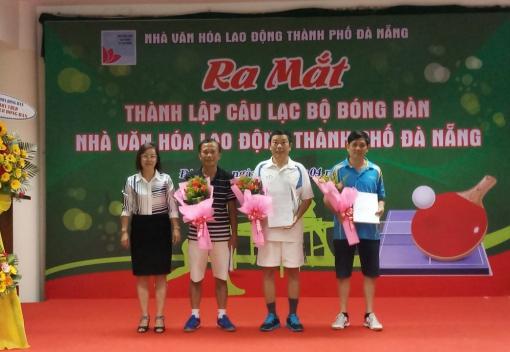 Công bố quyết định thành lập và ra mắt CLB Bóng bàn Nhà Văn hóa Lao động thành phố Đà Nẵng.