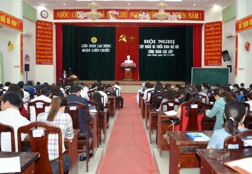 Liên Chiểu: Triển khai kế hoạch và tập huấn công tác tổ chức Đại hội Công đoàn các cấp