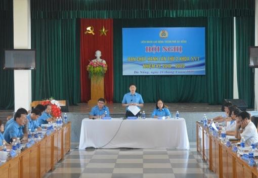 Hội nghị Ban Chấp hành Liên đoàn Lao động thành phố lần thứ 2, khóa XVI (Nhiệm kỳ 2018-2023)