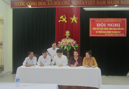 Hoà Vang: Hội nghị tổng kết hoạt động công đoàn và phong trào CNVCLĐ năm 2016, triển khai phương hướng, nhiệm vụ năm 2017