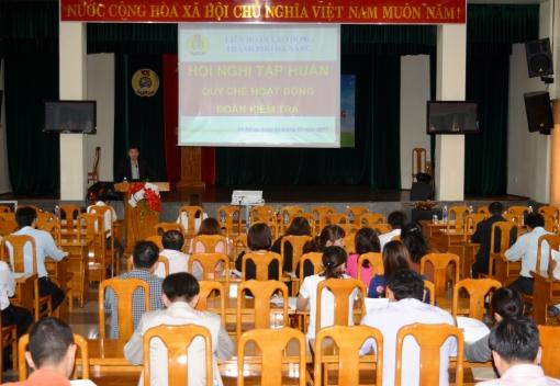 Liên đoàn Lao động TP Đà Nẵng tổ chức tập huấn quy chế hoạt động Đoàn kiểm tra của UBKT Công đoàn