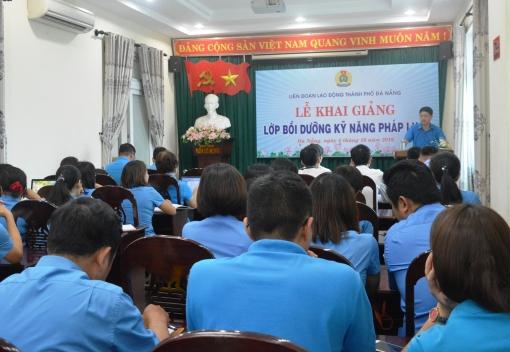LĐLĐ thành phố khai giảng lớp bồi dưỡng kỹ năng pháp luật