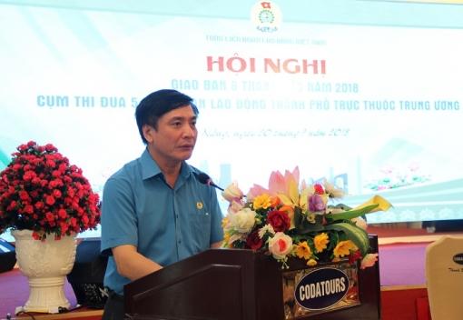 Chủ tịch Tổng LĐLĐ Việt Nam: Nếu chúng ta hoạt động tốt thì có sức lan toả, tác động mà nó tạo ra sẽ có hiệu ứng trong hoạt động Công đoàn.